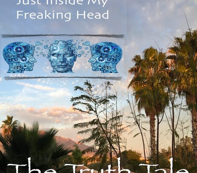 New Album Release – Just Inside My Freaking Head by The Truth Tale