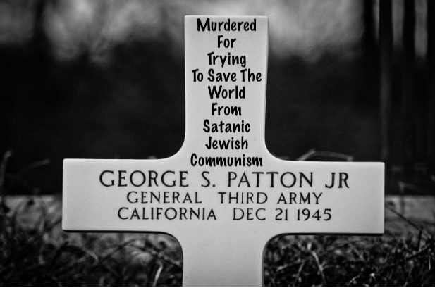 Murder Mystery: General Patton Murdered For Trying To Save The World From Satanic Jewish Communism
